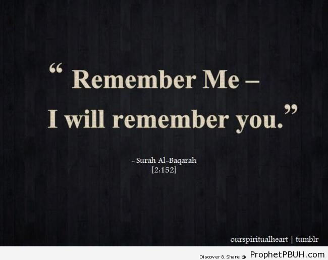 Remember Me (Surat al-Baqarah, Quran 2-152) - Islamic Quotes About Dhikr (Remembrance of Allah)