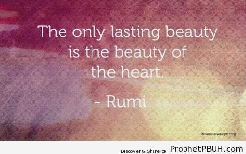 Rumi Quote- The Only Lasting Beauty - Islamic Quotes