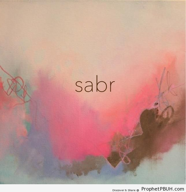 Sabr (Patience) - Islamic Calligraphy and Typography
