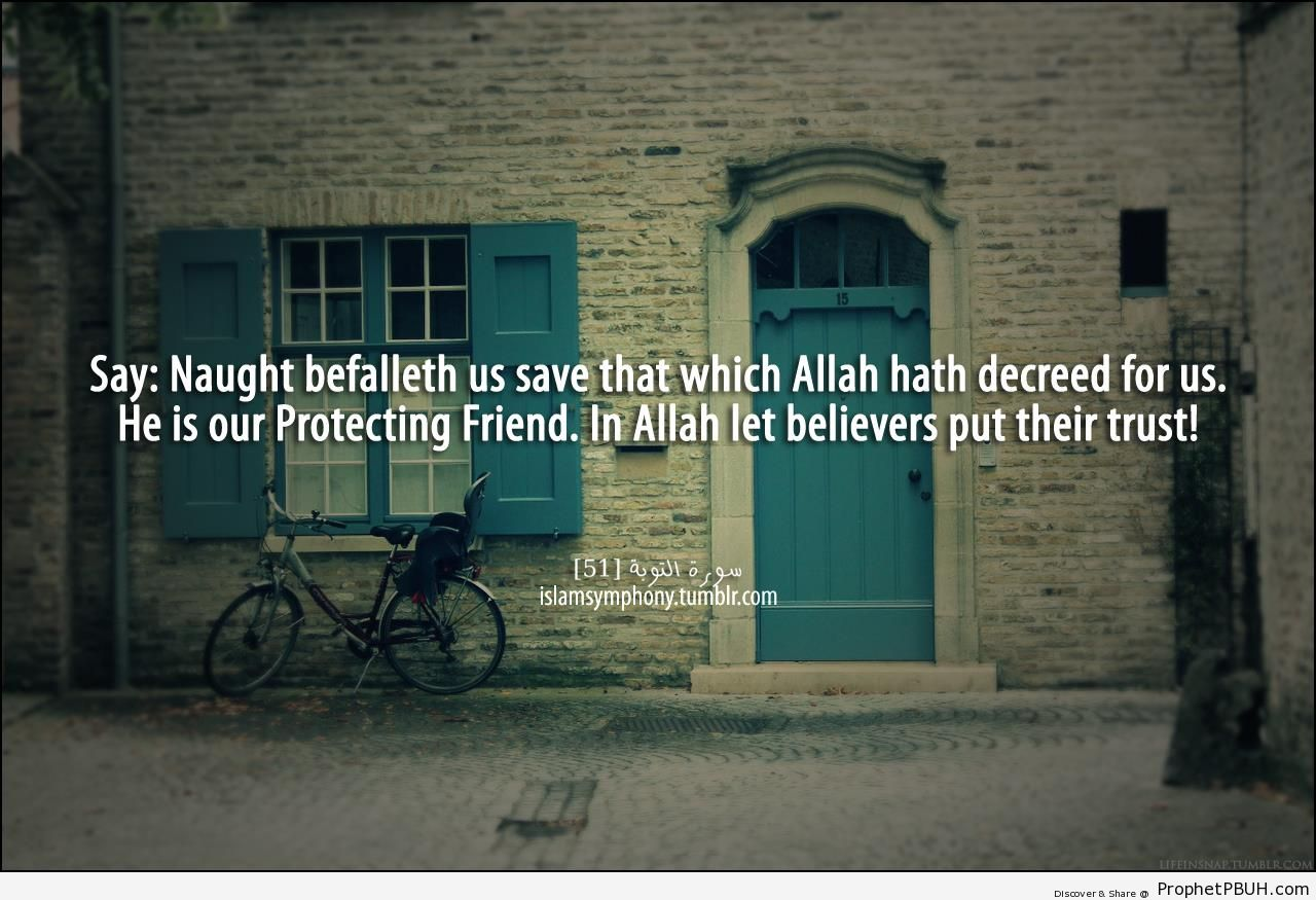 Say- Naught befalleth us save that which - Islamic Quotes