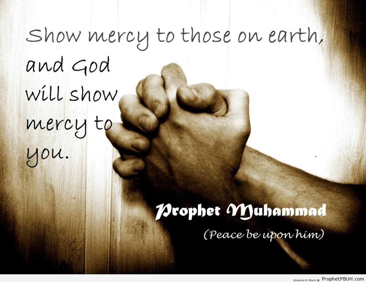 Show Mercy (Prophet Muhammad Quote) - Hadith -Picture