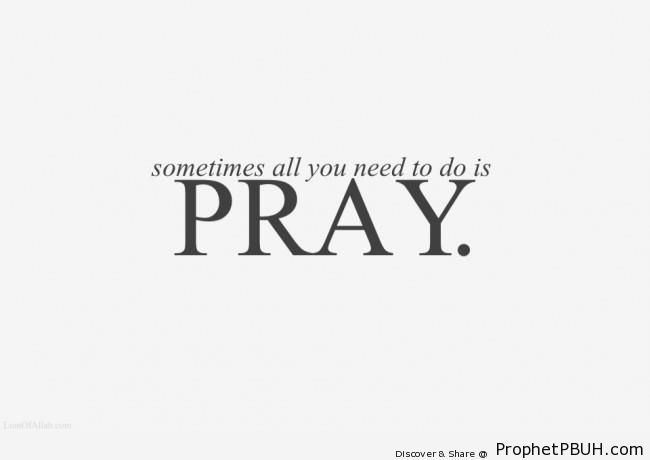 Sometimes all you need to do is pray - -Make Dua- Posters