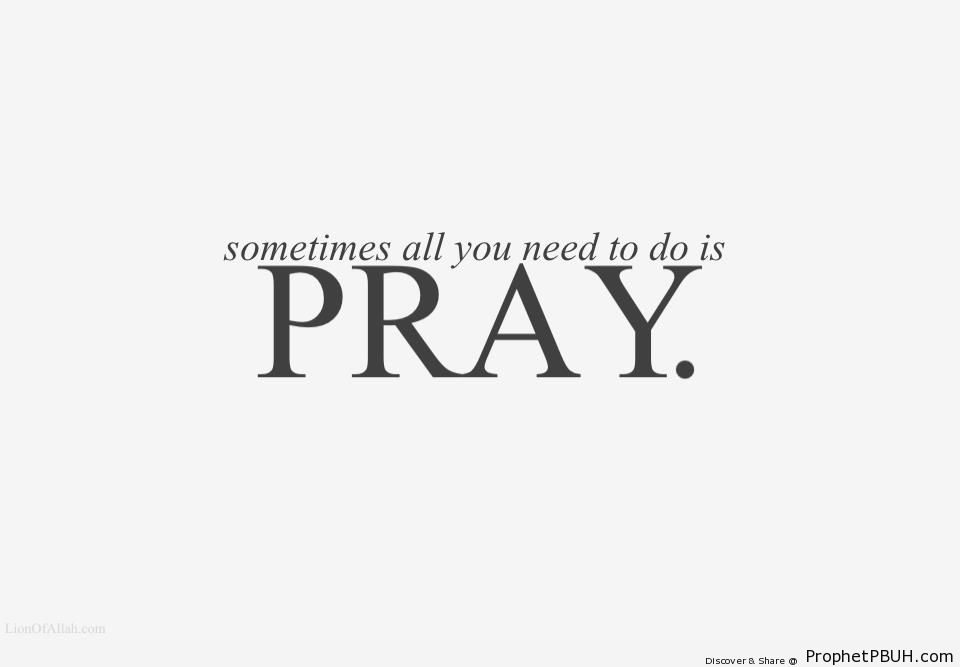 Nice Sometimes All You Need To Do Is Pray    Make Dua  Posters  Pictures