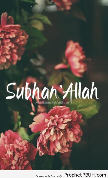 Subhan -Allah on Flowers - Dhikr Words