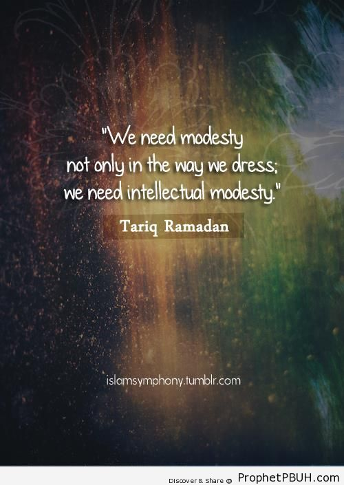 Tariq Ramadan Quote- Modesty - Islamic Quotes