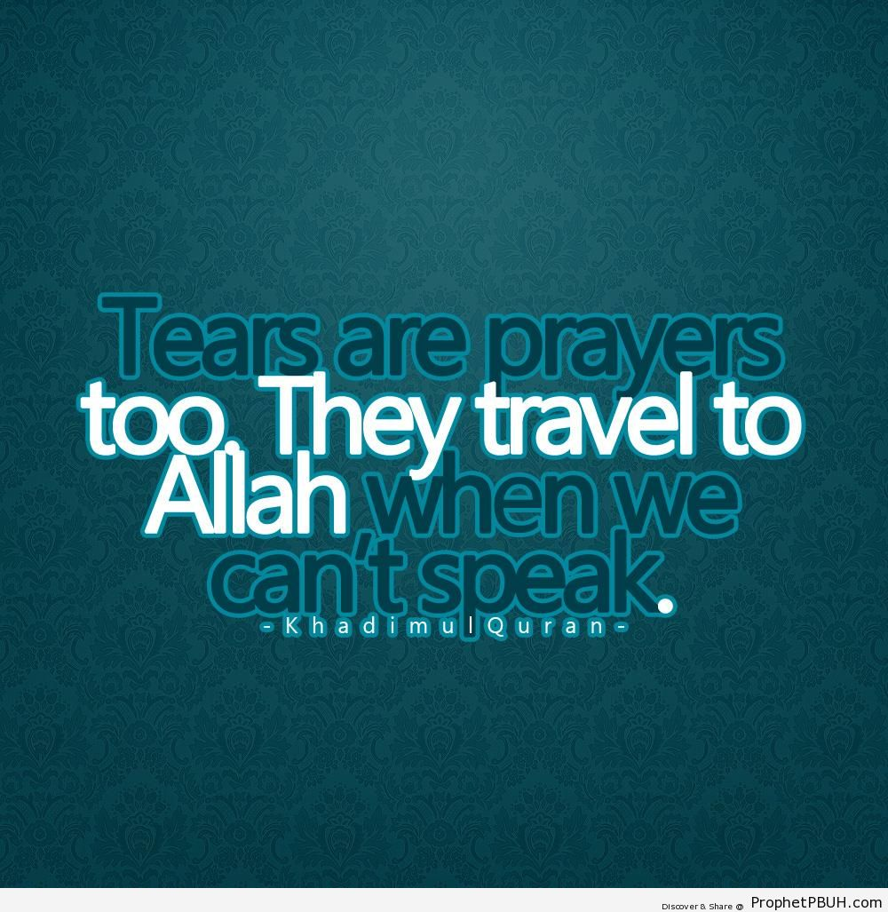 Tears Are Prayers Too Islamic Quotes Prophet Pbuh Peace Be Upon