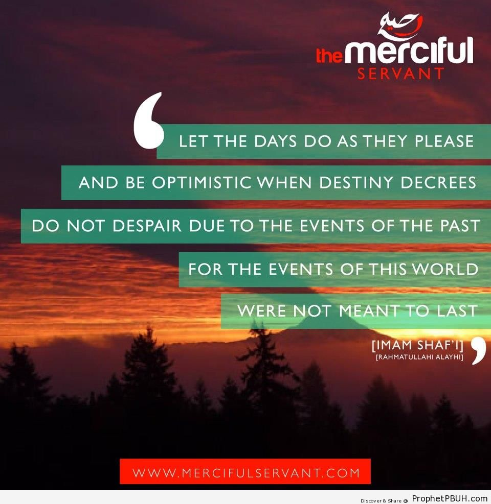 The Events of This World Were Not Meant to Last - Imam ash-Shafi`i Quotes