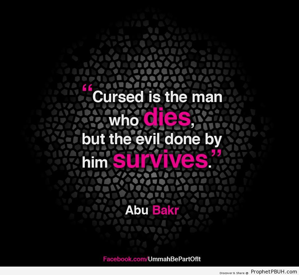 The Evil Done By Him (Abu Bakr as-Siddiq Quote) - Abu Bakr as-Siddiq Quotes