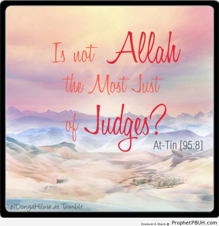 The Most Just - Quran 95-8