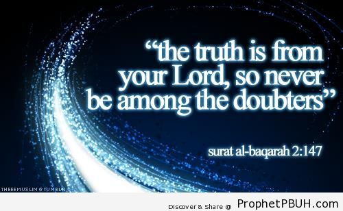 The Truth is From Your Lord (Surat al-Baqarah; Quran 2-147) - Quran 2-147