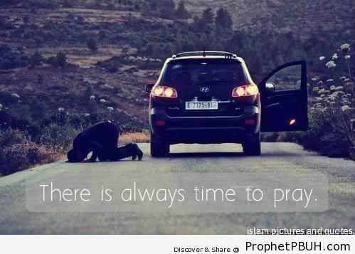 There is always time to pray - Islamic Quotes