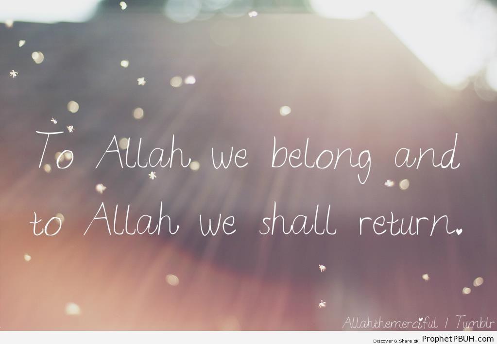 To Allah We Belong - Islamic Quotes