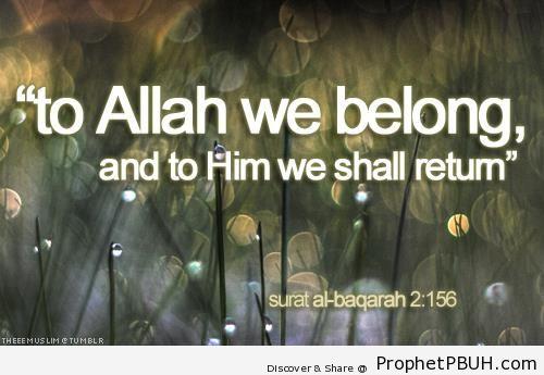 To Allah we belong - Quran 2-156