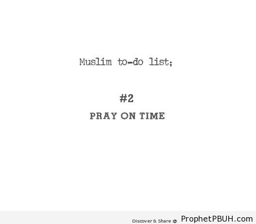 To Do List - Islamic Quotes About Salah (Formal Prayer)