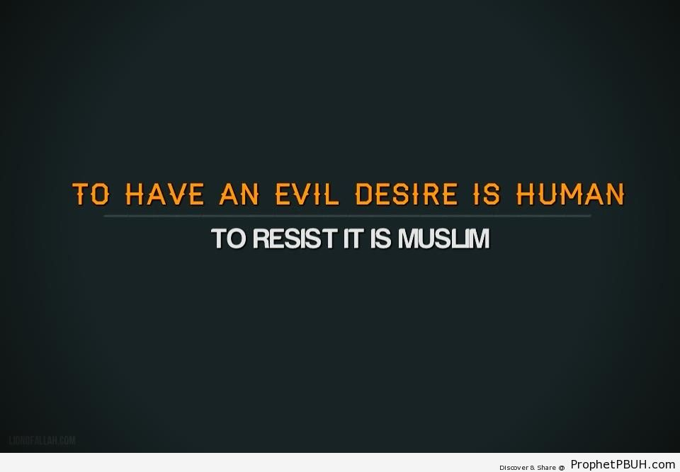 To Have an Evil Desire - Islamic Posters