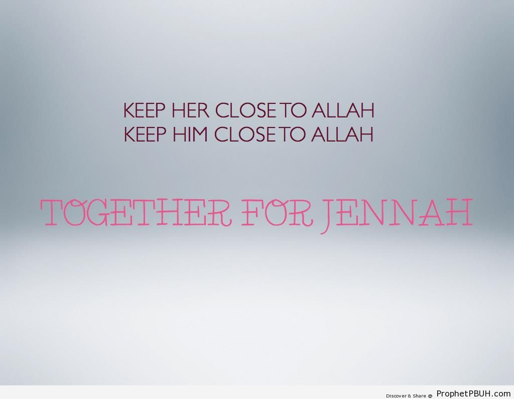 Together for Jannah - Islamic Quotes About Romantic Love, Marriage, and Relationships