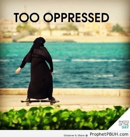 Too Oppressed - Islamic Quotes About Hijab