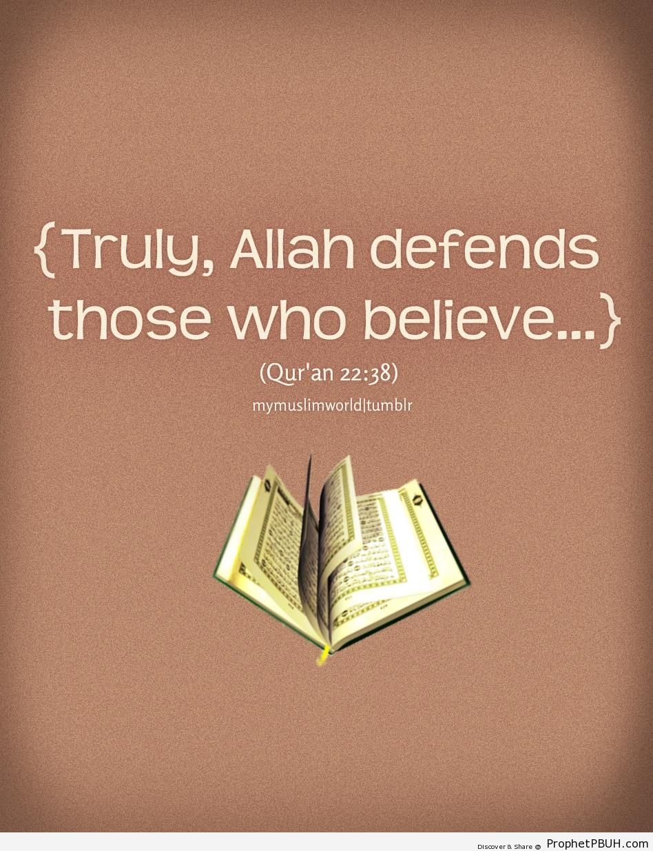 Truly, Allah defends those who believe - Islamic Quotes