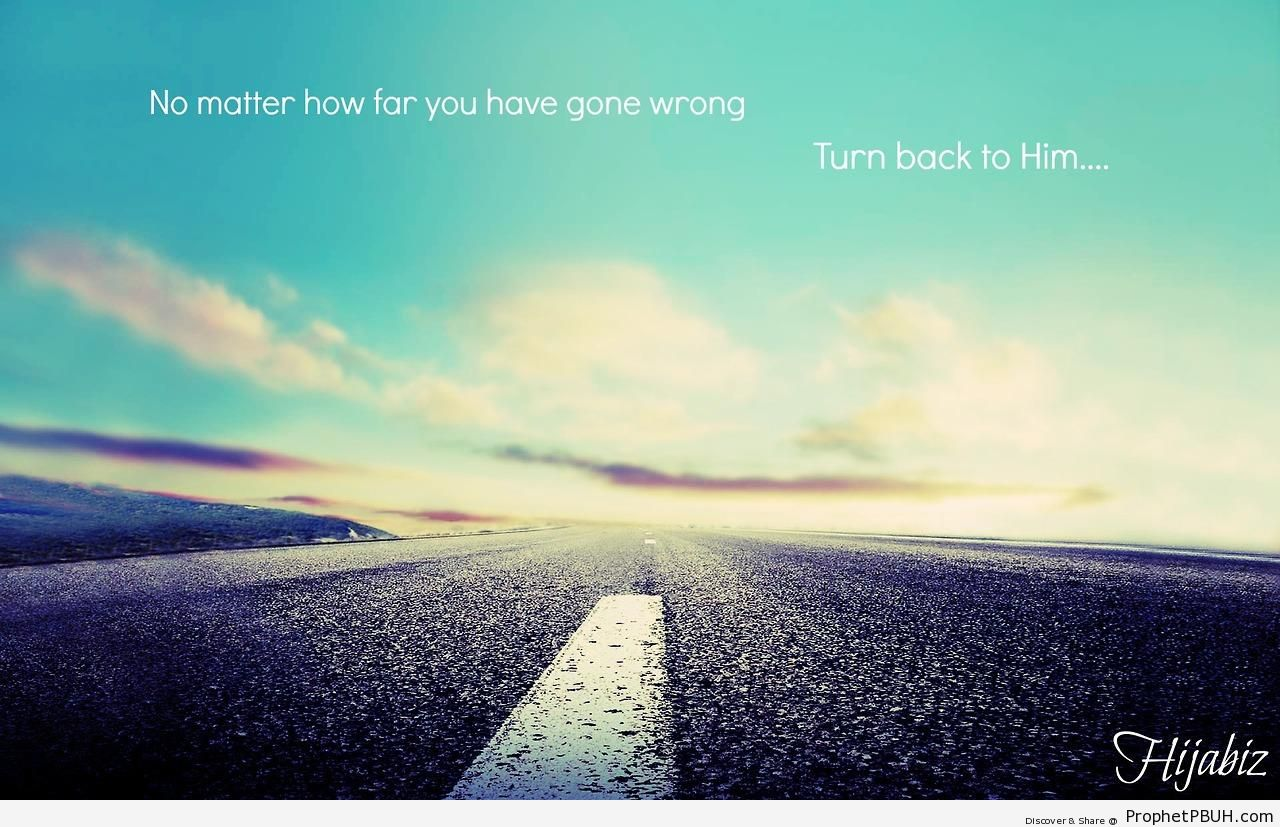 Turn Back to Him - Islamic Quotes