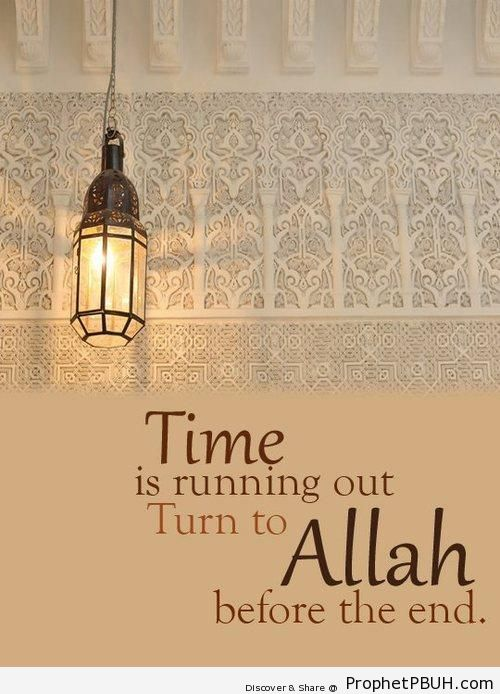 Turn to Allah Before the End - Photos