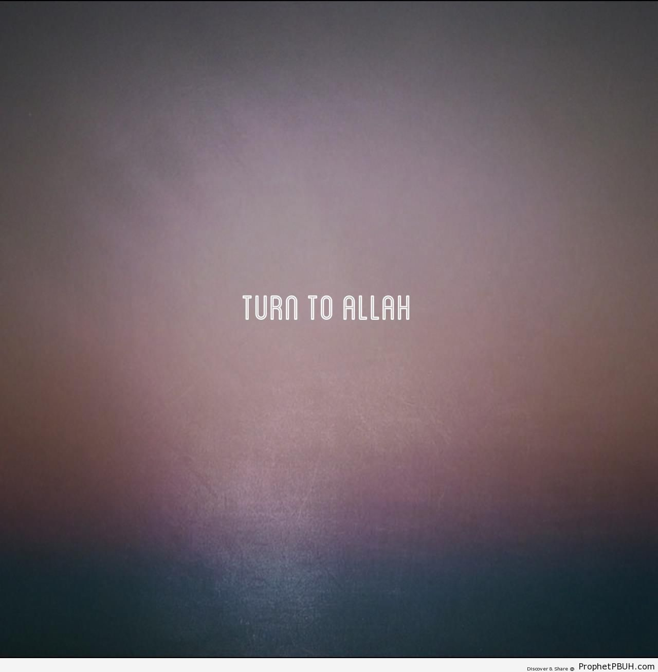 Turn to Allah - -Turn to Allah- Posters
