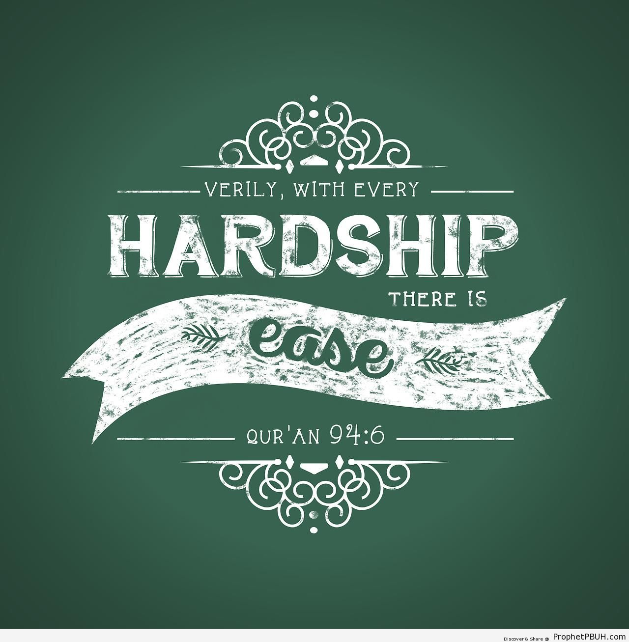 Verily, with every hardship there is ease - Islamic Quotes