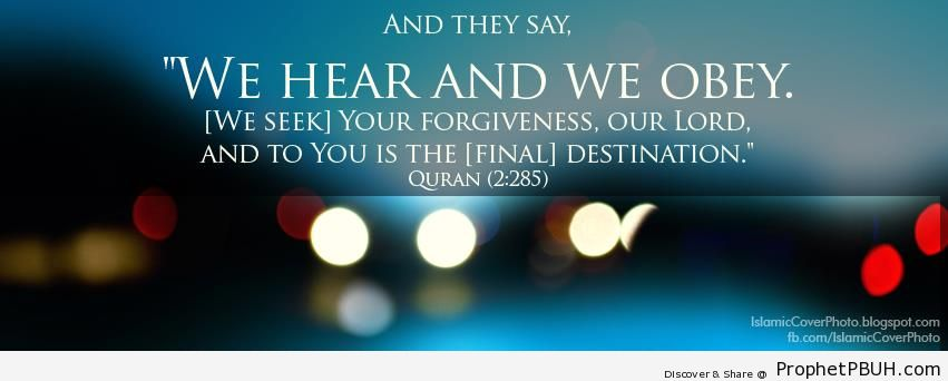 We Hear and We Obey - Quran 2-285 (We hear and we obey...)