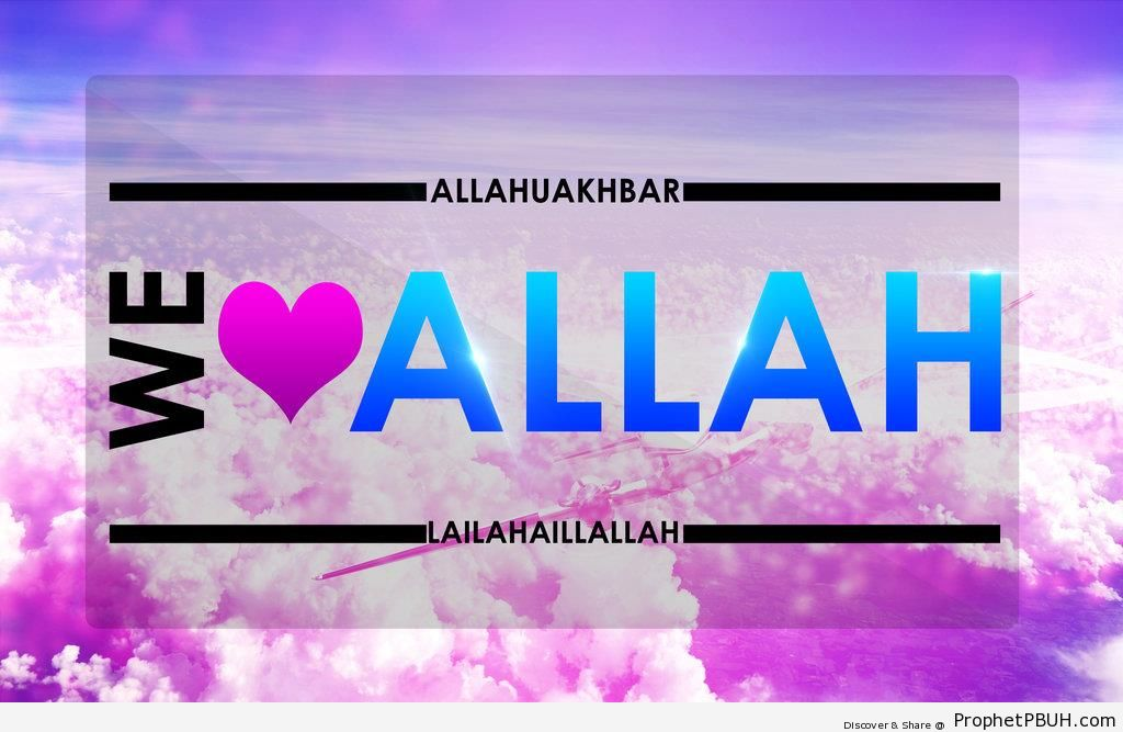 We Love Allah - Islamic Quotes