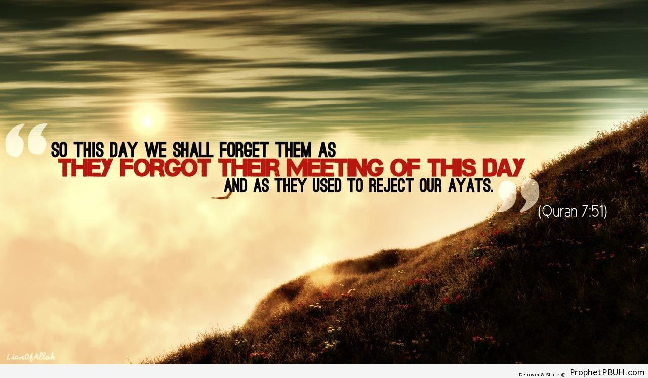 We Shall Forget Them (Quran 7-51; Surat al-A`raf) - Islamic Posters