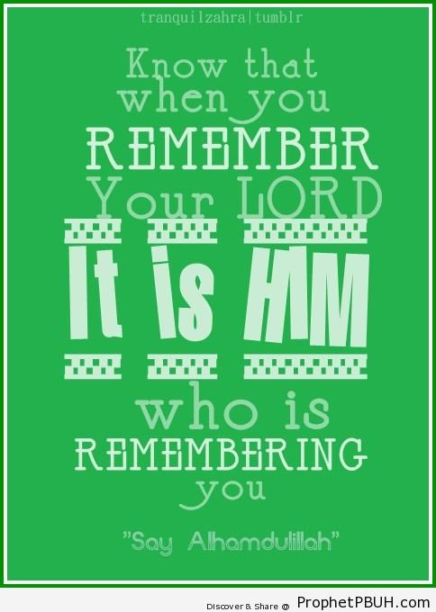 When You Remember Your Lord - -Allah Is With You- Posters