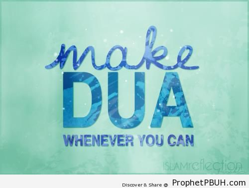 Whenever You Can - -Keep Praying-, -Make Dua- and Related Posters