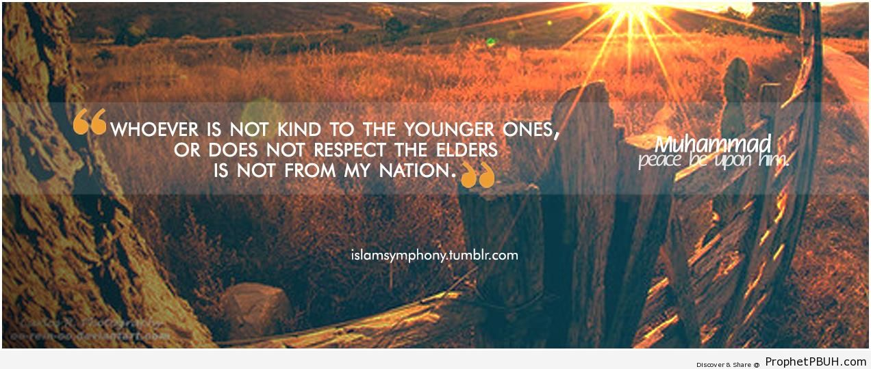 Whoever is not kind to the younger ones - Islamic Quotes