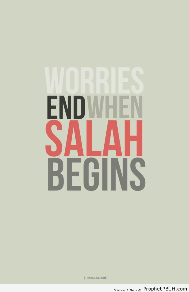 Worries end when salah begins - Islamic Quotes
