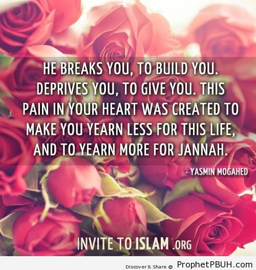 Yasmin Mogahed Quote- He breaks you, to build you - Islamic Quotes
