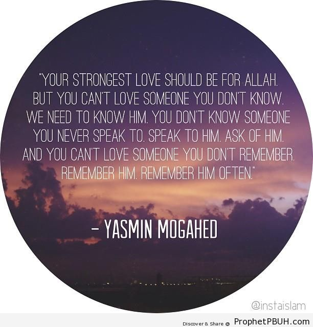Yasmin Mogahed-Your Strongest Love - Islamic Quotes