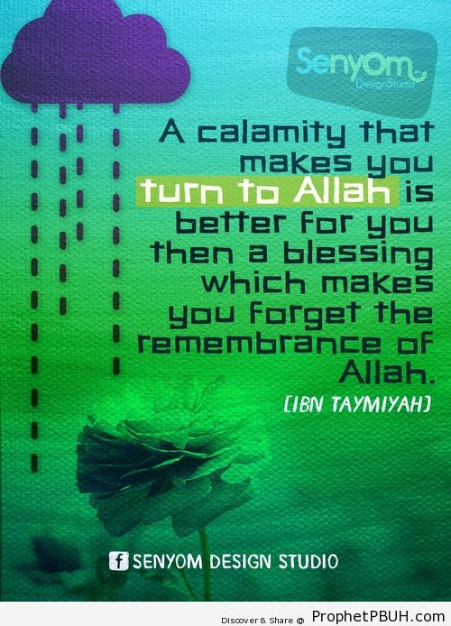 A calamity that makes you turn to Allah is better... - Islamic Quotes, Hadiths, Duas