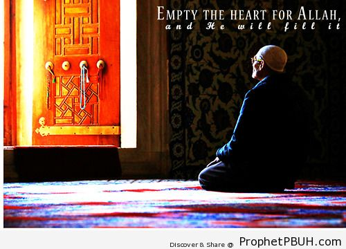 Empty the heart for Allah - Islamic Quotes, Hadiths, Duas