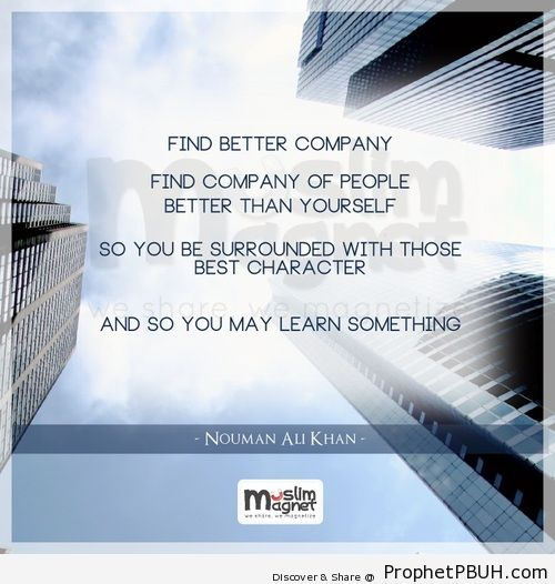 Find better company. Find company... - Islamic Quotes, Hadiths, Duas