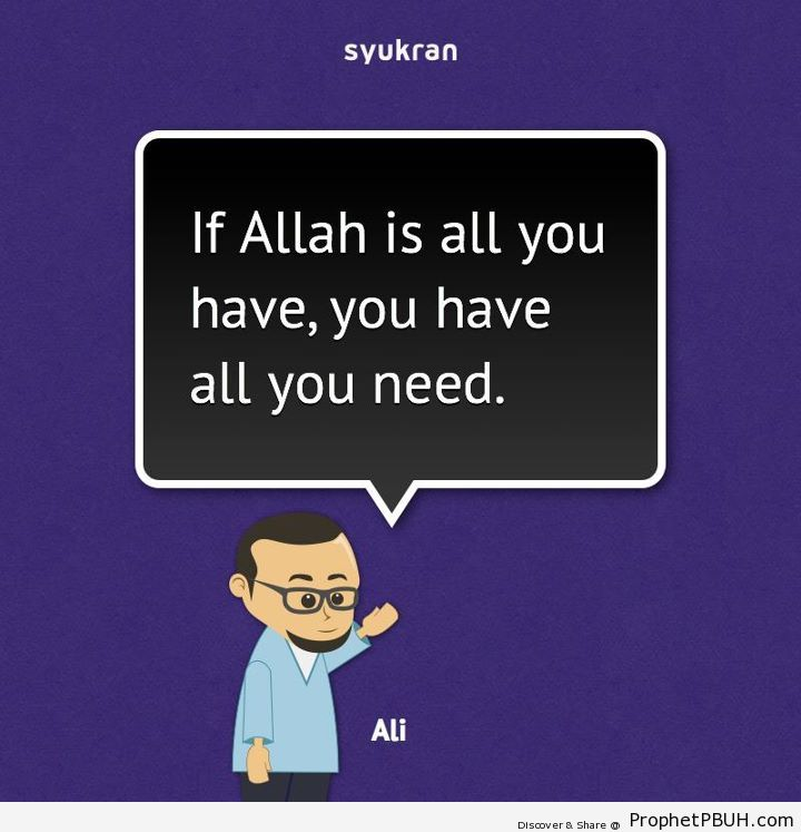 HE is everything - Islamic Quotes, Hadiths, Duas