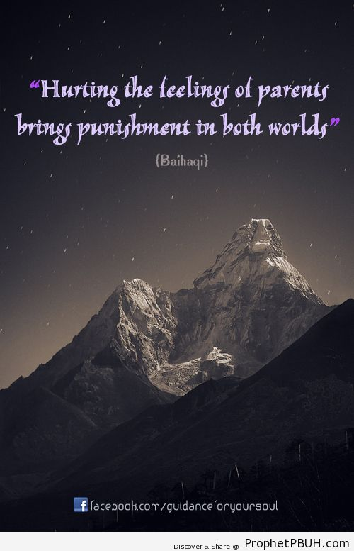 Hurting the feelings of parents brings punishment... - Islamic Quotes, Hadiths, Duas