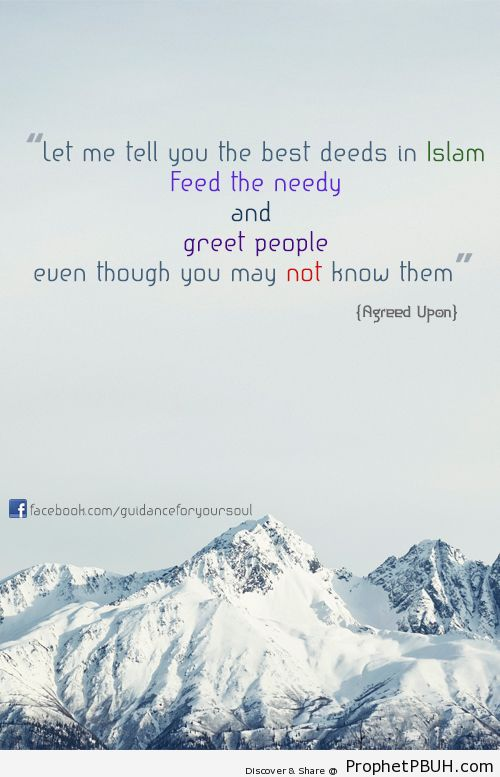 Let me tell you the best deeds in Islam. Feed the... - Islamic Quotes, Hadiths, Duas