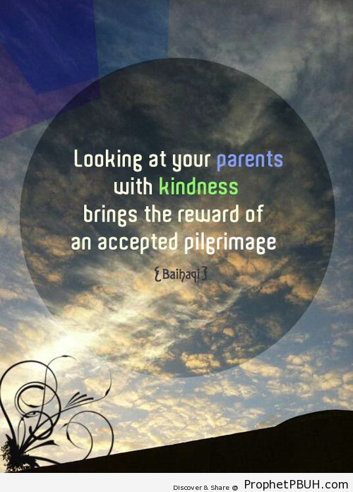 Looking at your parents with kindness brings the... - Islamic Quotes, Hadiths, Duas