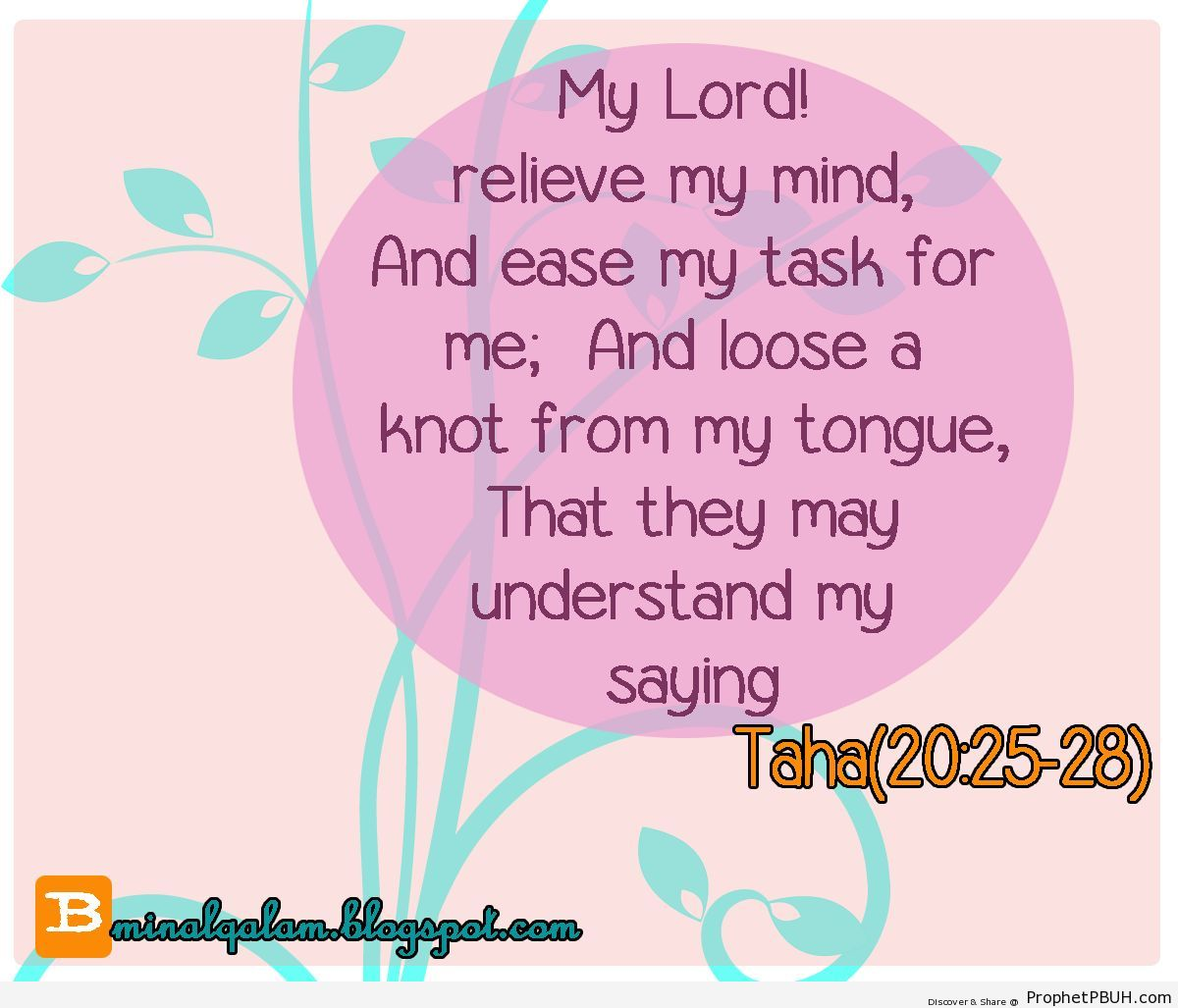 My Lord! relieve my mind (25)And ease my task for... - Islamic Quotes, Hadiths, Duas