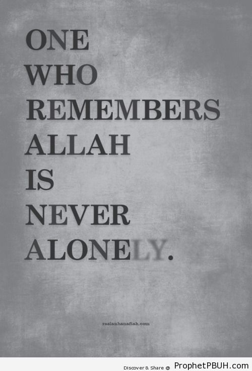 Never alone - Islamic Quotes, Hadiths, Duas