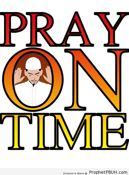 Pray on time - Islamic Quotes, Hadiths, Duas