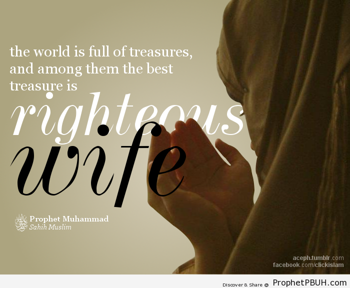 Righteous wife is a treasure! - Islamic Quotes, Hadiths, Duas