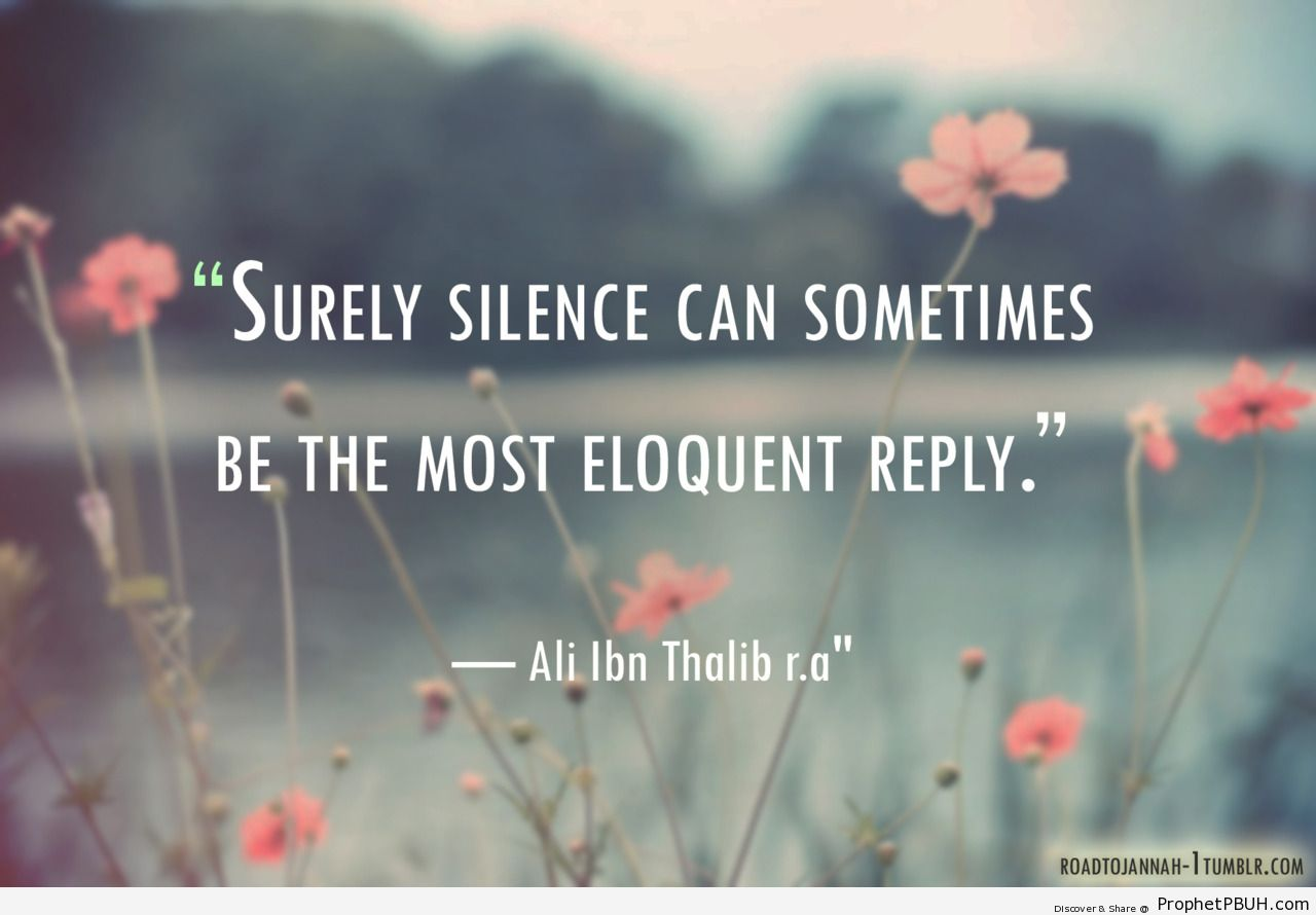 Surely silence can sometimes be the most eloquent... - Islamic Quotes, Hadiths, Duas