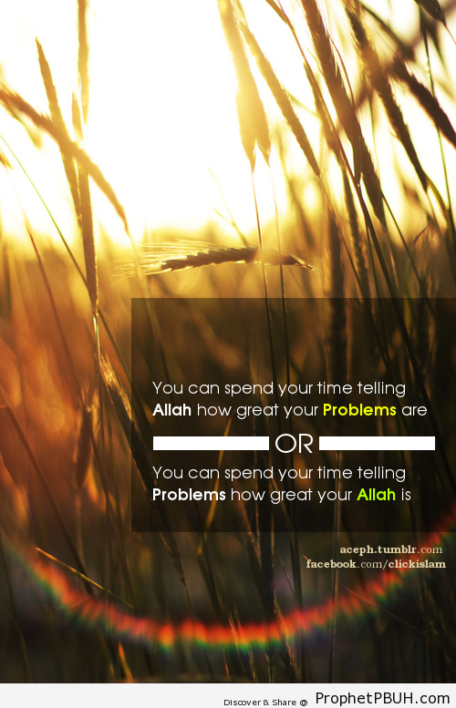 Tell Problems how great your Allah is. -... - Islamic Quotes, Hadiths, Duas