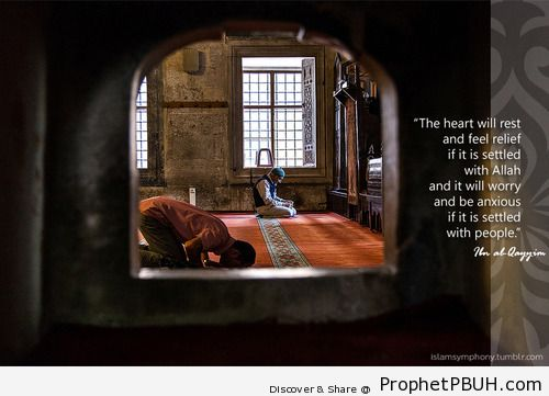 The heart will rest and feel... - Islamic Quotes, Hadiths, Duas