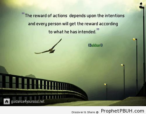 The reward of actions depends upon the intentions... - Islamic Quotes, Hadiths, Duas